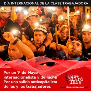 Por un 1º de mayo internacionalista y de combate por una alternativa anticapitalista y de clase